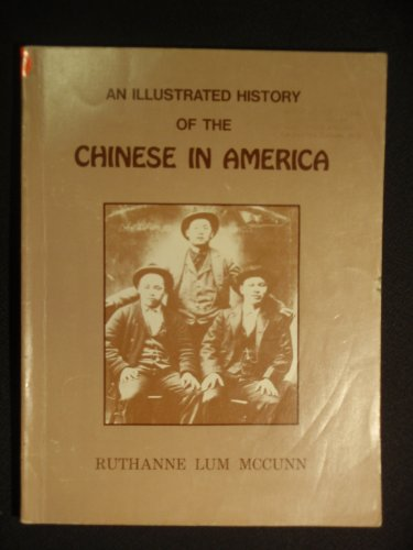An Illustrated History of the Chinese in America: Ruthanne Lum McCunn
