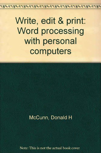 9780932538055: Write, edit & print: Word processing with personal computers