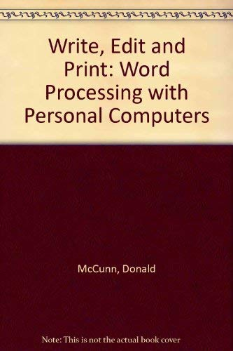 9780932538062: Write, Edit and Print: Word Processing With Personal Computers