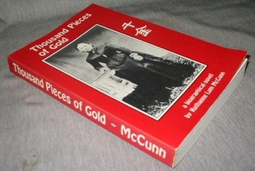 Thousand Pieces of Gold: a Biographical Novel: Ruthanne Lum McCunn