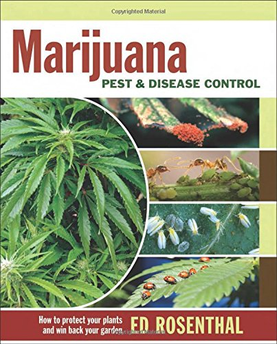 9780932551047: Marijuana Pest and Disease Control: How to Protect Your Plants and Win Back Your Garden