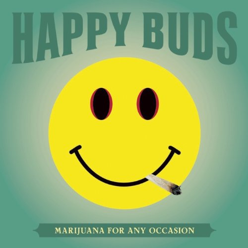 9780932551054: Happy Buds: Marijuana For Any Occasion