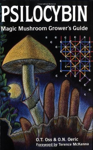 9780932551061: Psilocybin: Magic Mushroom Grower's Guide : A Handbook for Psilocybin Enthusiasts