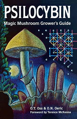 9780932551061: Psilocybin: Magic Mushroom Grower's Guide: A Handbook for Psilocybin Enthusiasts