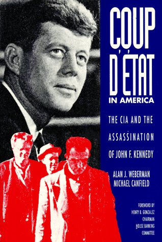 Coup d'Etat in America: The CIA and the Assassination of John F. Kennedy: Alan J. Weberman; ...
