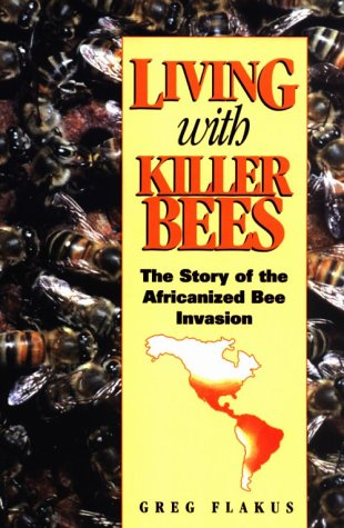 Living with Killer Bees: The Story of: Flakus
