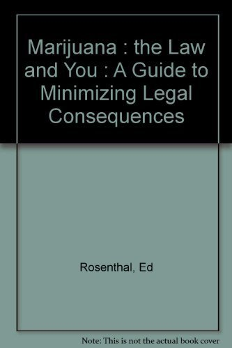 Marijuana: The Law and You : A Guide to Minimizing Legal Consequences (9780932551184) by Rosenthal, Ed; Logan, William; Steinborn, Jeffrey