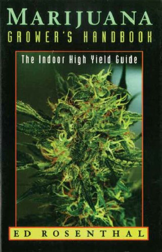 Marijuana Grower's Handbook: The Indoor High Yield Cultivation Grow Guide (9780932551252) by Ed Rosenthal