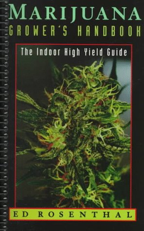 Marijuana Grower's Handbook: The Indoor High Yield: Rosenthal, Ed