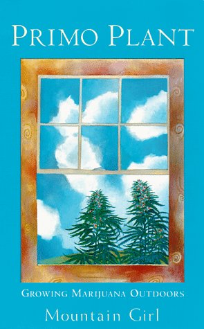 Primo Plant : Growing Marijuana Outdoors: Carolyn Garcia; Mountain
