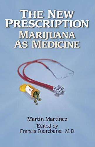 9780932551351: The New Prescription: Marijuana as Medicine