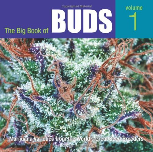 The Big Book of Buds, More Marijuana Varieties from the World's Great Seed Breeders