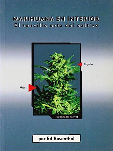 9780932551412: Marihuana En Interior: El Sencillo Arte del Cultivo: Easy Marijuana Gardening, Spanish-Language Edition