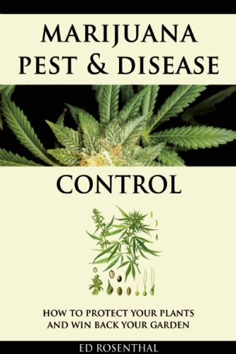 9780932551450: Marijuana Pest and Disease Control: How to Protect Your Plants and Win Back Your Garden