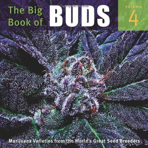 9780932551481: The Big Book of Buds Volume 4: More Marijuana Varieties from the World's Great Seed Breeders