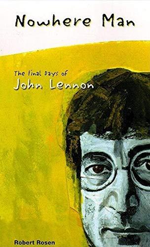 9780932551511: Nowhere Man: The Final Days of John Lennon