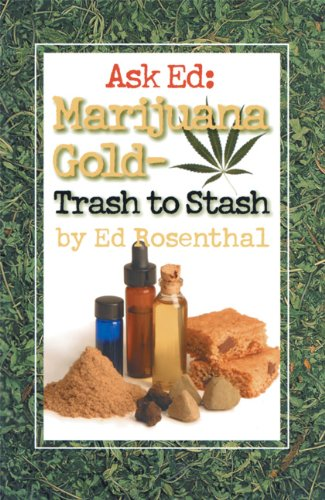 9780932551528: Ask Ed: Marijuana Gold - Trash To Stash