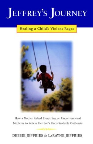 9780932551610: Jeffrey's Journey: Healing a Child's Violent Rages