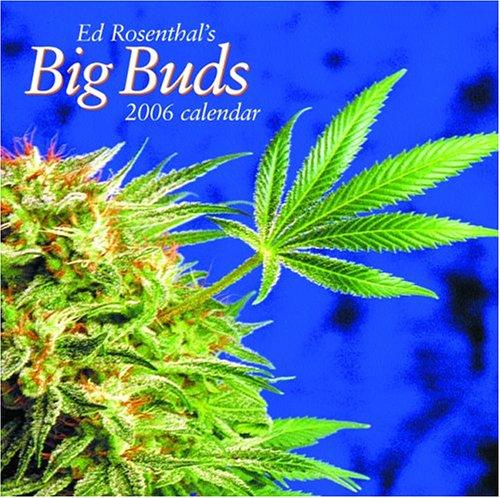 Ed Rosenthal's Big Buds 2006 Marijuana Calendar (9780932551696) by Ed Rosenthal