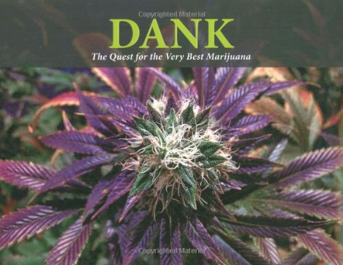 9780932551894: Dank: The Quest for the Very Best Marijuana: A Breeder's Tale