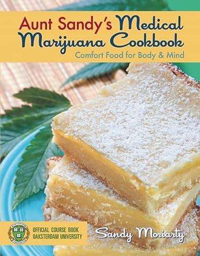 9780932551955: Aunt Sandy's Medical Marijuana Cookbook: Comfort Food for Body & Mind