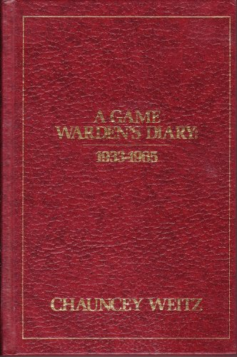 9780932558169: A game warden's diary: 1933-1965