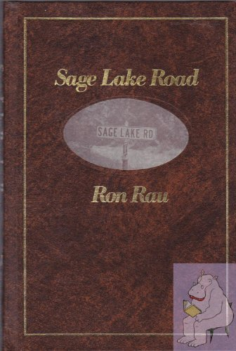 Sage Lake Road: A Collection of Short Stories: Rau, Ron
