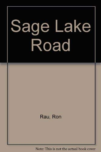 Sage Lake Road A Collection of Short Stories (Signed First Edition): Rau, Ron