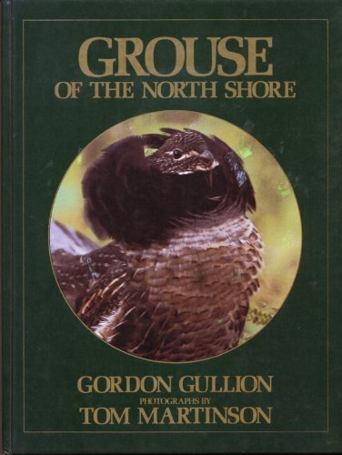 Grouse of the North Shore: Gullion, Gordon & Martenson, Tom