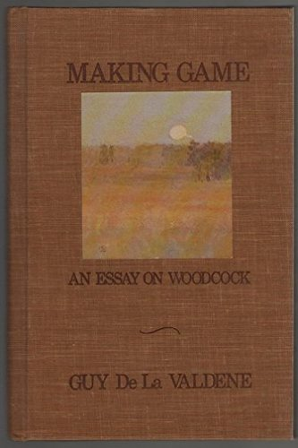 9780932558268: Making Game: An Essay on Woodcock