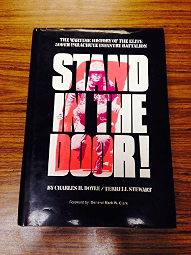 9780932572097: Stand in the Door: The Wartime History of the Elite 509th Parachute Infantry Batallion