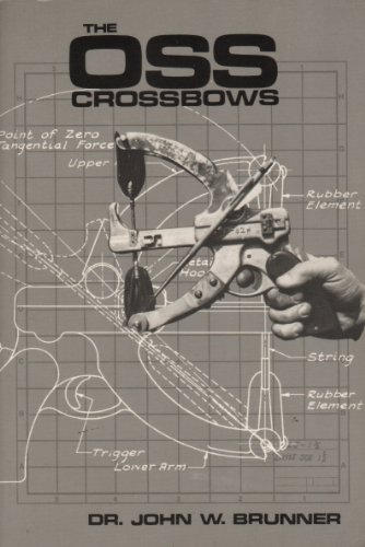 The OSS Crossbows: Brunner, John W.