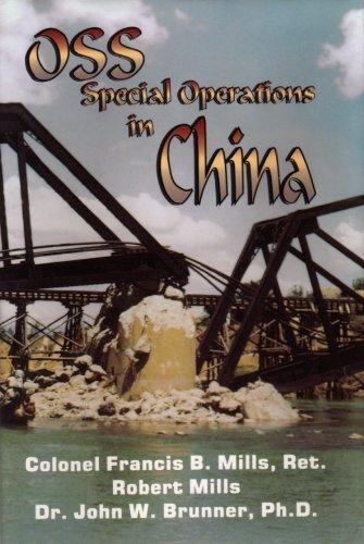 OSS Special Operations in China: Francis B. Mills, J. Brunner, Robert Mills