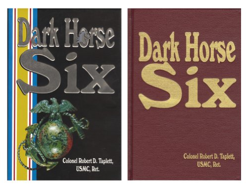 Dark Horse Six: A Memoir of the: Taplett, Robert D