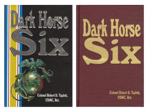 Dark Horse Six: A Memoir of the Korean War, 1950-1951: Taplett, Robert D