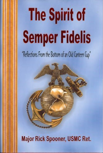 9780932572448: The Spirit of Semper Fidelis: Reflections from the Bottom of an Old Canteen Cup