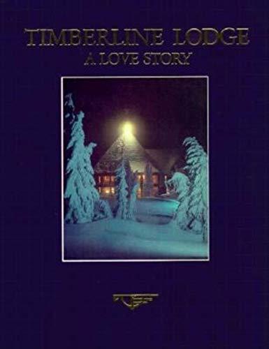 9780932575241: Timberline Lodge: A Love Story