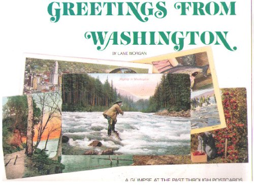 Greetings from Washington: A Glimpse at the Past Through Postcards (Signed): Morgan, Lane