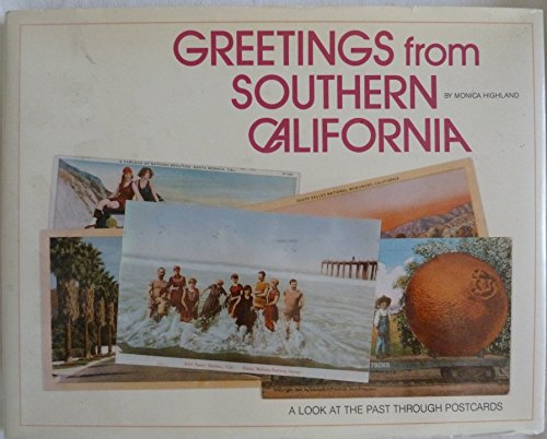 9780932575715: Greetings from Southern California: A Look at the Past Through Postcards