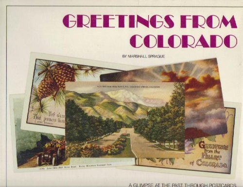 Greetings from Colorado A Glimpse at the Past Through Postcards: Sprague, Marshall