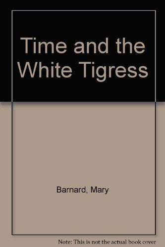 Time and the White Tigress.
