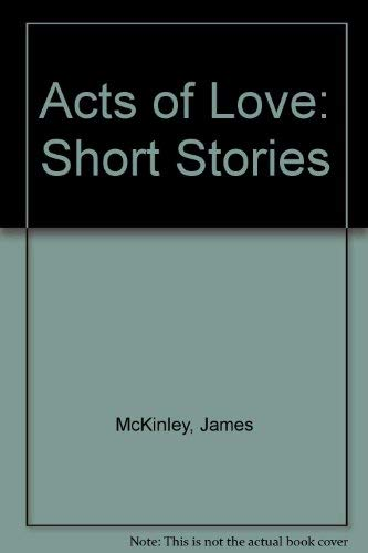 9780932576477: Acts of Love: Short Stories