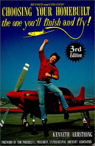 Choosing Your Homebuilt : The One You'll Finish and Fly: Kenneth D. Armstrong