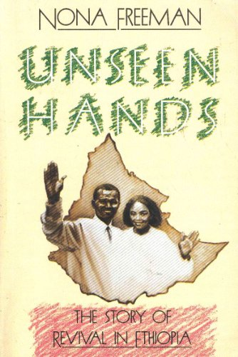 Unseen Hands: The Story of Revival in Ethiopia (0932581226) by Nona Freeman