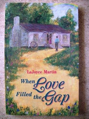When Love Filled the Gap (9780932581303) by Lajoyce Martin