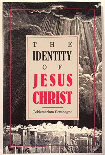 9780932581457: The Identity of Jesus Christ
