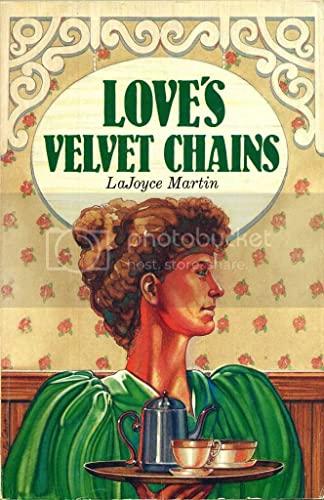 Love's Velvet Chains (0932581560) by Lajoyce Martin
