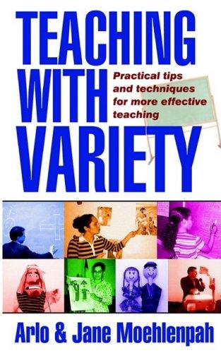 Teaching With Variety: Moehlenpah, Arlo, Moehlenpah, Jane