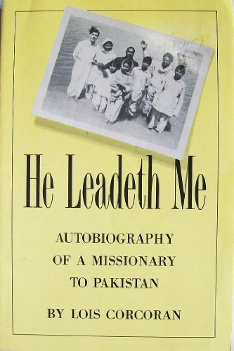 9780932581860: He Leadeth Me: Autobiography of a Missionary to Pakistan