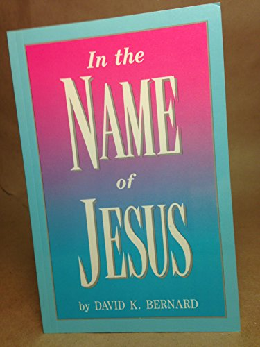 In the Name of Jesus (0932581951) by Bernard, David K.
